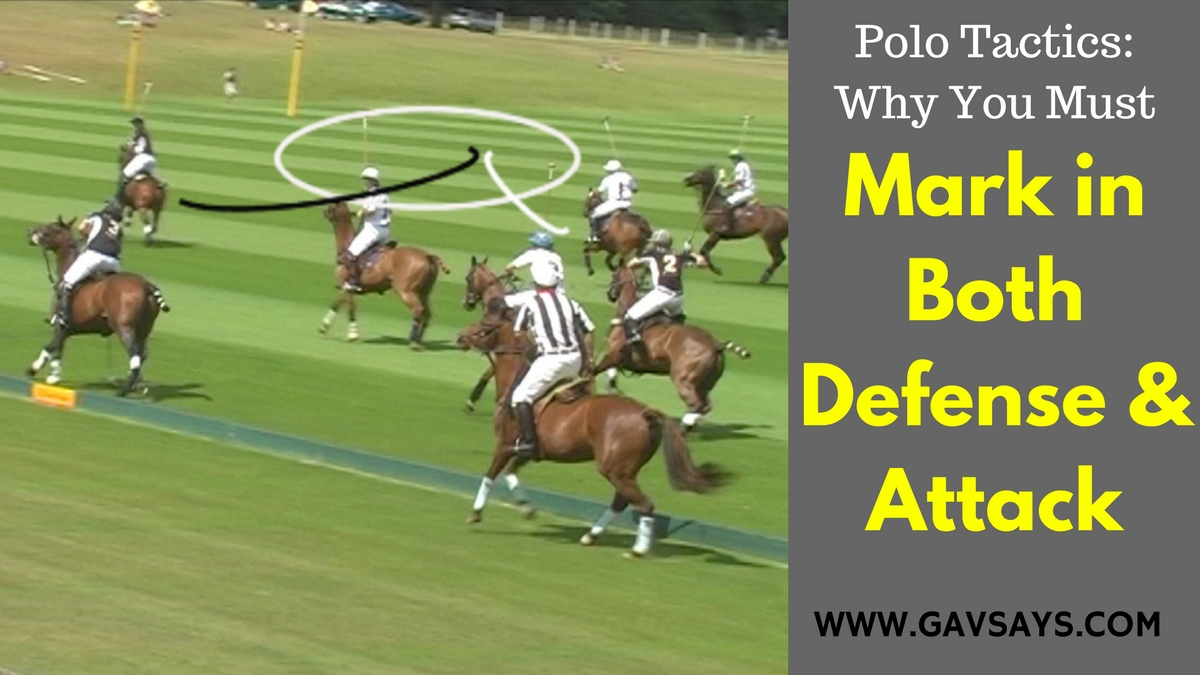 Polo Tactics: Why You Must Mark in Both Defense & Attack